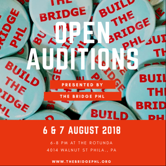 Open Auditions for The Bridge PHL Fall Festival